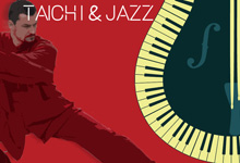 Tai Chi and Jazz